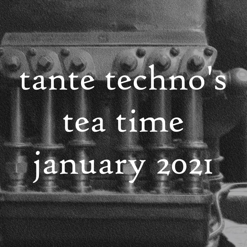 Tante Techno's Tea Time, Januar 2020 DJ Set
