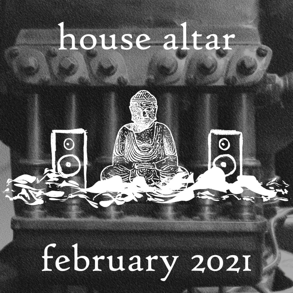 my uncle's house altar - dj set february 2020 edition.