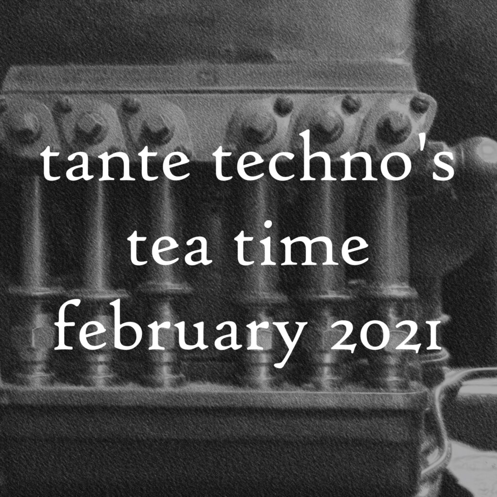 Tante Techno's Tea Time, February 2020 DJ Set