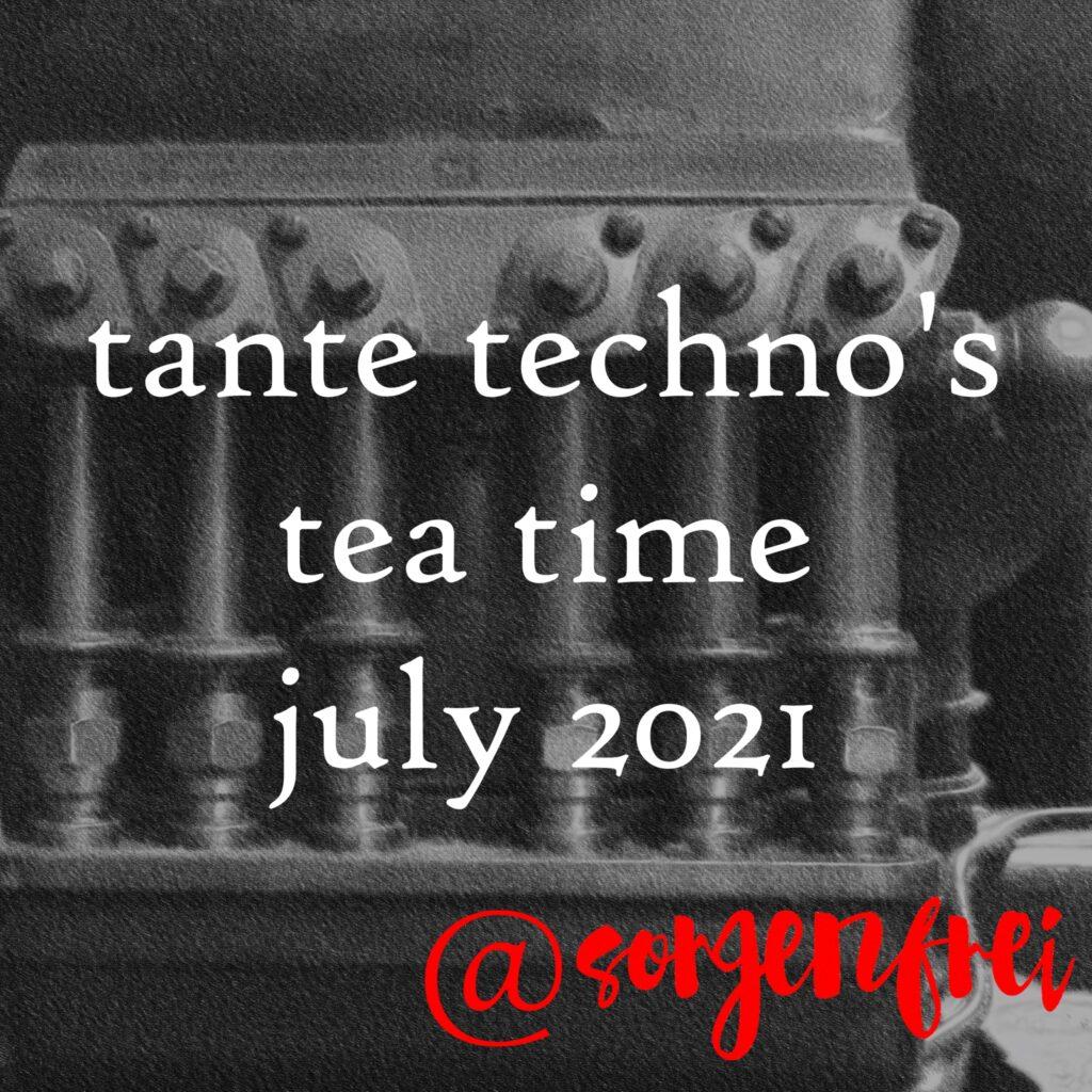 DJ Set: tante techno's tea time July 2021