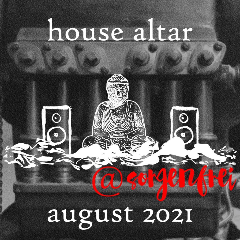 house altar@sorgenfrei dj set august 2021