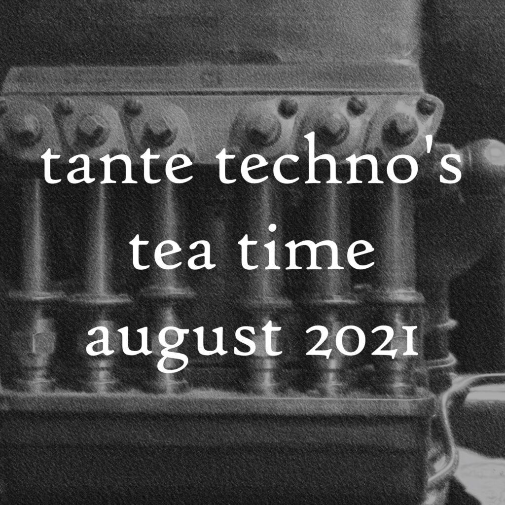 tante techno's tea time - dj set august 2021.