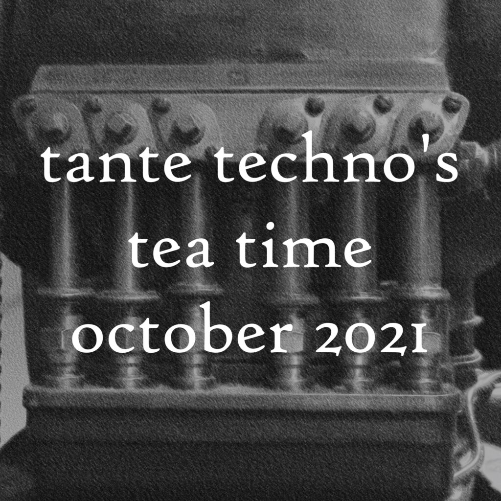 tante techno's tea time - dj set october 2021.